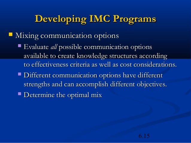 Developing IMC Programs   Mixing communication options     Evaluate all possible communication options      available to...