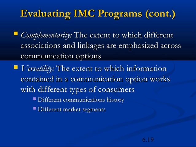 Evaluating IMC Programs (cont.)   Complementarity: The extent to which different    associations and linkages are emphasi...