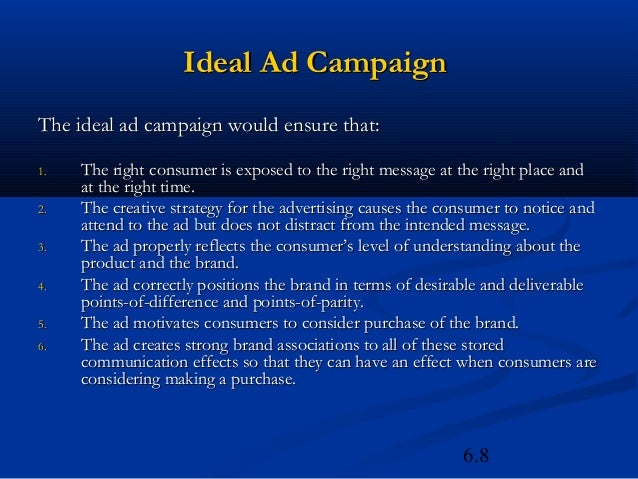 Ideal Ad CampaignThe ideal ad campaign would ensure that:1.   The right consumer is exposed to the right message at the ri...
