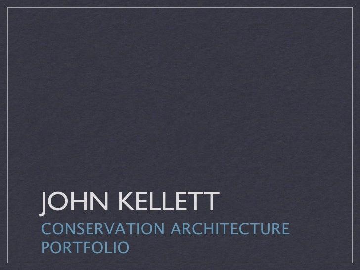 JOHN KELLETT CONSERVATION ARCHITECTURE PORTFOLIO