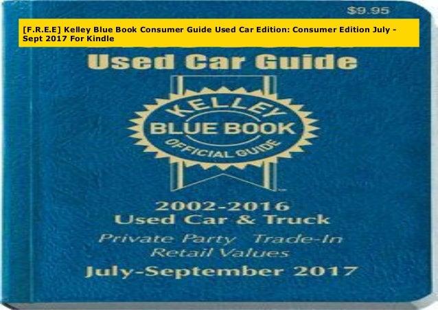 F R E E Kelley Blue Book Consumer Guide Used Car Edition Consumer