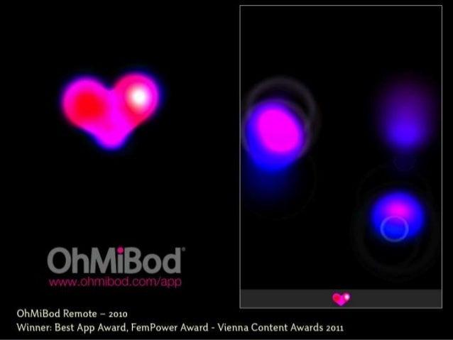 OhMiBod Remote – 2010Winner: Best App Award, FemPower Award - Vienna Content Awards 2011