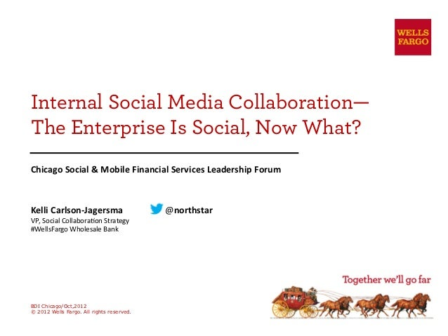 Internal Social Media Collaboration—The Enterprise Is Social, Now What?Chicago	  Social	  &	  Mobile	  Financial	  Service...