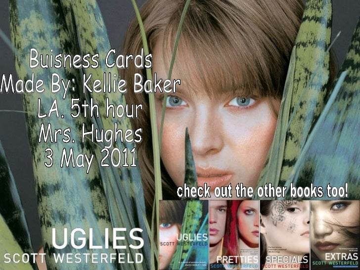 Buisness Cards Made By: Kellie Baker LA. 5th hour Mrs. Hughes 3 May 2011 check out the other books too!