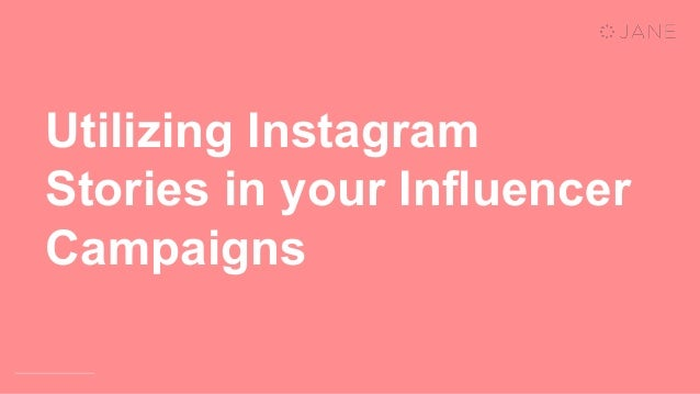 Utilizing Instagram Stories in your Influencer Campaigns