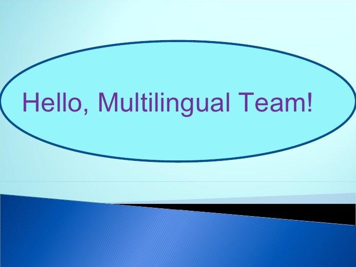 Hello, Multilingual Team!