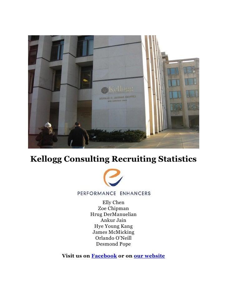 Kellogg Consulting Recruiting Statistics                           Elly Chen                     Zoe Chipman              ...