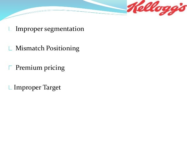 kellogg segmentation The market segmentation approach kellogg's use this strategy to great effect where they have developed a range of products to cater for different segments of.