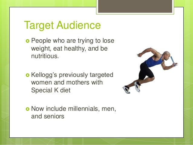 kellogg s special k target market report Kelloggs special k in: business and  our marketing team decided to suggest an improved marketing strategy for kellogg's special k, to target a broader range of .