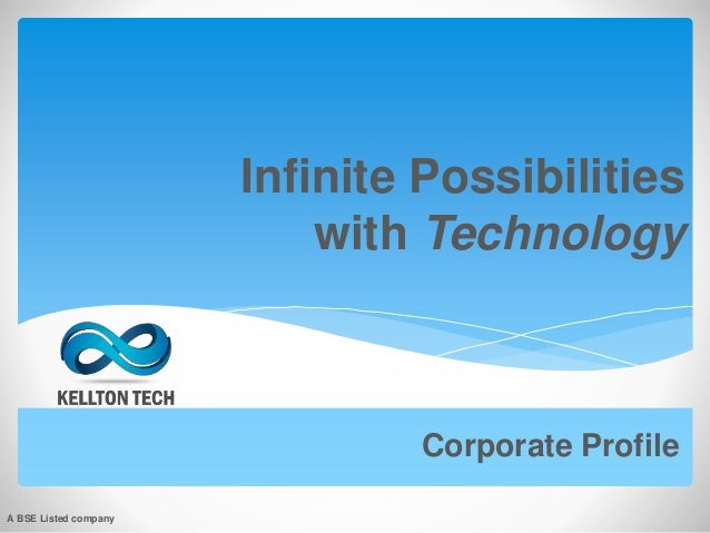 Infinite Possibilities with Technology Corporate Profile A BSE Listed company