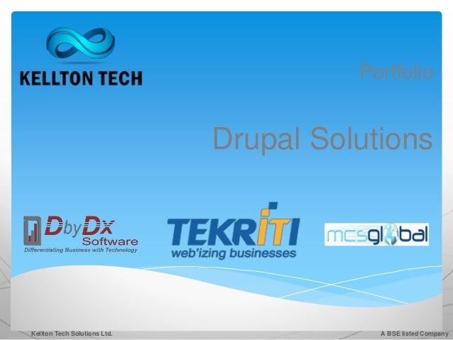 Portfolio                              Drupal SolutionsKellton Tech Solutions Ltd.               A BSE listed Company