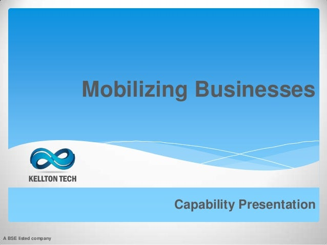 Mobilizing Businesses Capability Presentation A BSE listed company