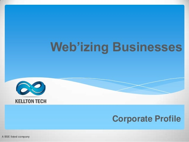 Web'izing Businesses Corporate Profile A BSE listed company