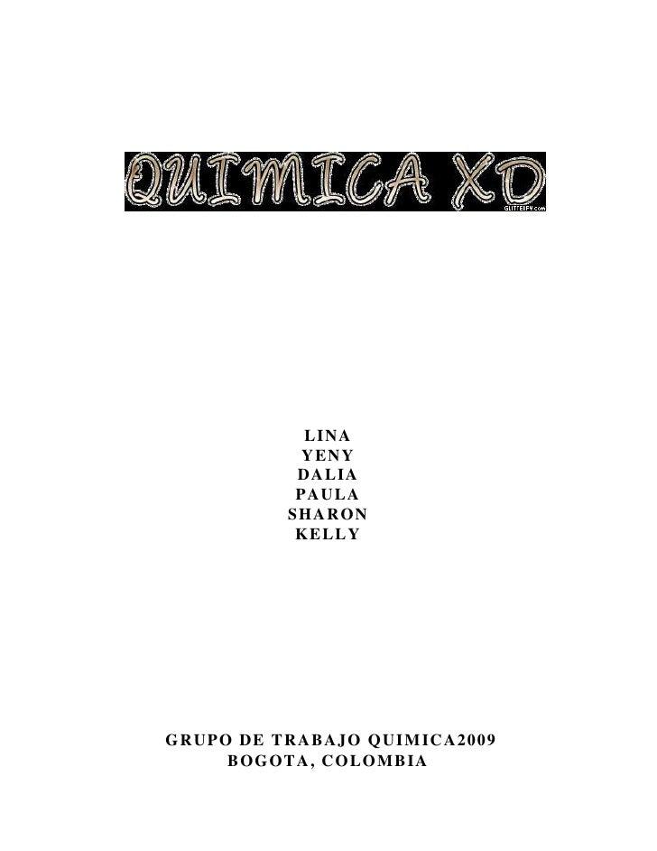 LINA             YENY            DALIA            PAULA           SHARON            KELLY     GRUPO DE TRABAJO QUIMICA2009...