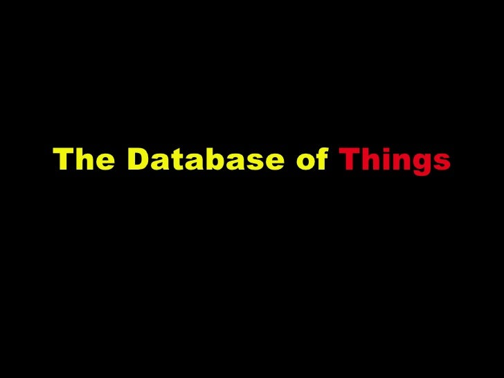 The Database of  Things
