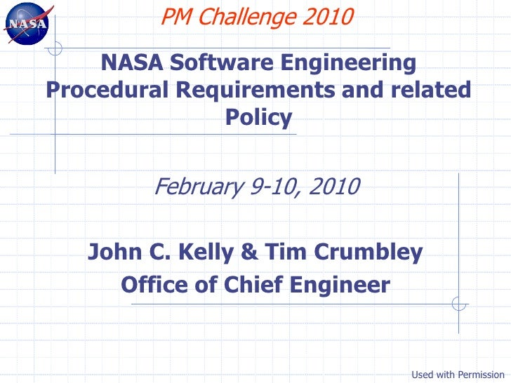 PM Challenge 2010    NASA Software EngineeringProcedural Requirements and related              Policy        February 9-10...