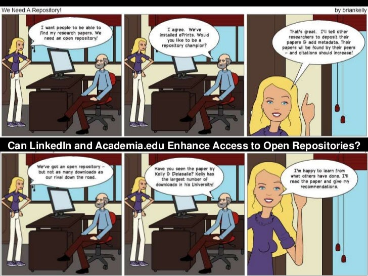 We Need a Repository!Can LinkedIn and Academia.edu Enhance Access to Open Repositories?        A centre of expertise in di...