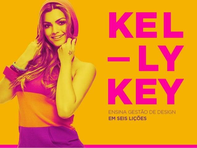 Kelly Key & Gestão de Design