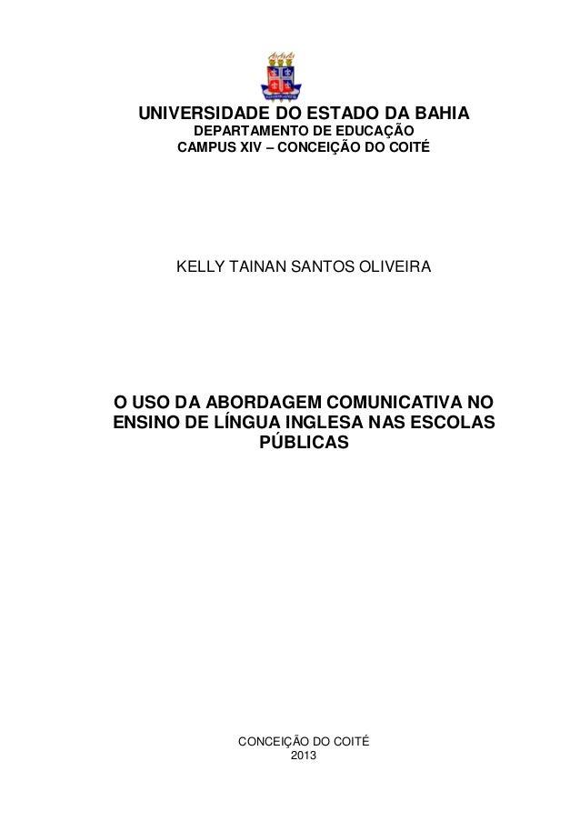 UNIVERSIDADE DO ESTADO DA BAHIA DEPARTAMENTO DE EDUCAÇÃO CAMPUS XIV – CONCEIÇÃO DO COITÉ KELLY TAINAN SANTOS OLIVEIRA O US...