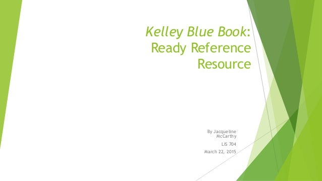 Kelly Blue Book Ready Reference Resource