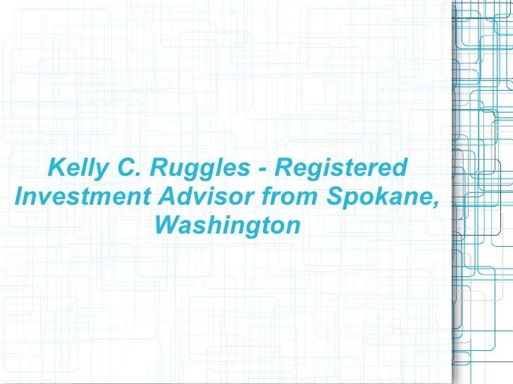 Kelly C. Ruggles - Registered Investment Advisor from Spokane, Washington