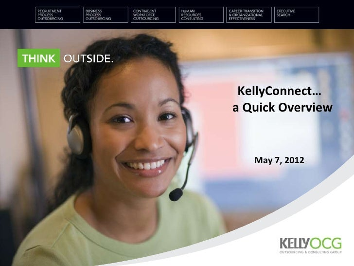 KellyConnect…a Quick Overview   May 7, 2012