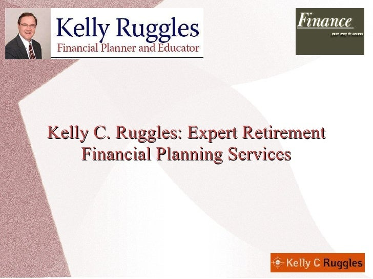 Kelly C. Ruggles: Expert Retirement Financial Planning Services