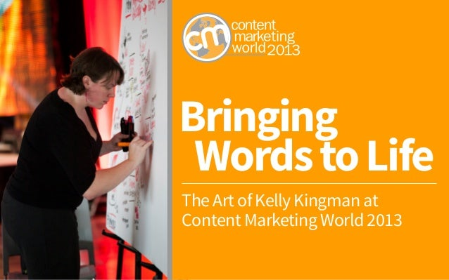 Bringing WordstoLife The Art of Kelly Kingman at Content Marketing World 2013