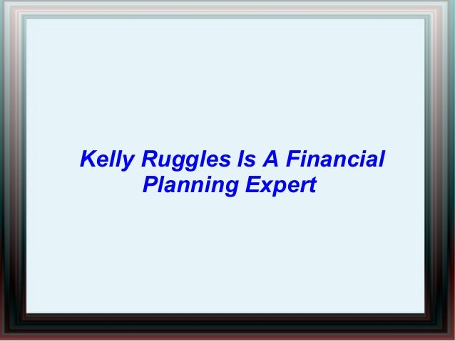 Kelly Ruggles Is A Financial Planning Expert