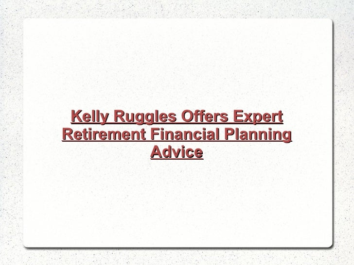 Kelly Ruggles Offers Expert Retirement Financial Planning Advice