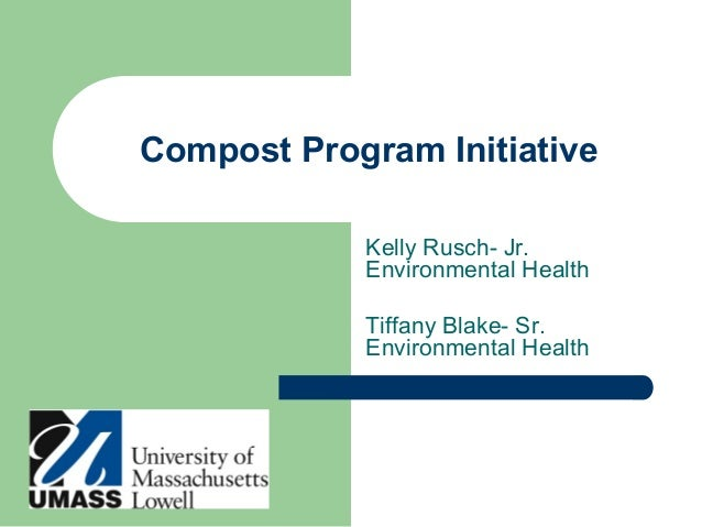 Compost Program Initiative Kelly Rusch- Jr. Environmental Health Tiffany Blake- Sr. Environmental Health