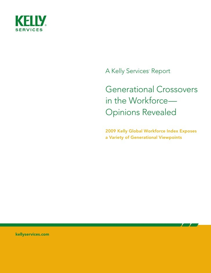 A Kelly Services Report                                        ®                         Generational Crossovers          ...