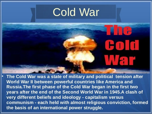 an analysis of ideological differences and power struggle in the cold war Cold war: summary of the cold war largely for ideological reasons the cold war had solidified by 1947-48 the struggle between superpowers the cold war reached its peak in 1948-53.