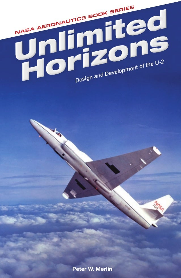 Unlimited Horizons Design And Development Of The U 2 Peter W Merlin