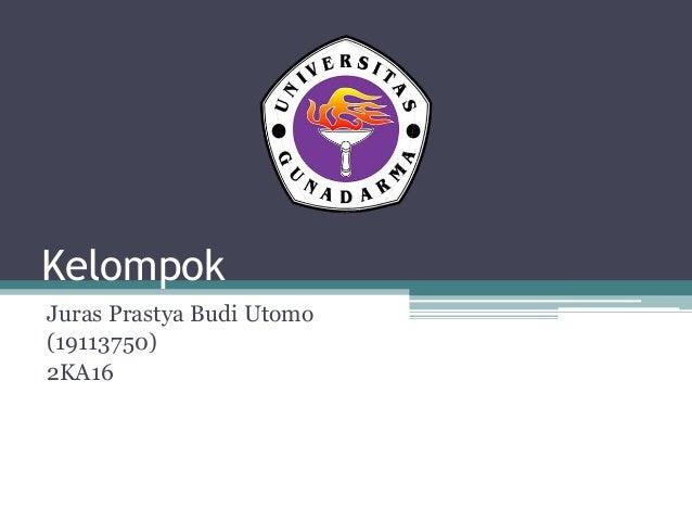 Kelompok Juras Prastya Budi Utomo (19113750) 2KA16