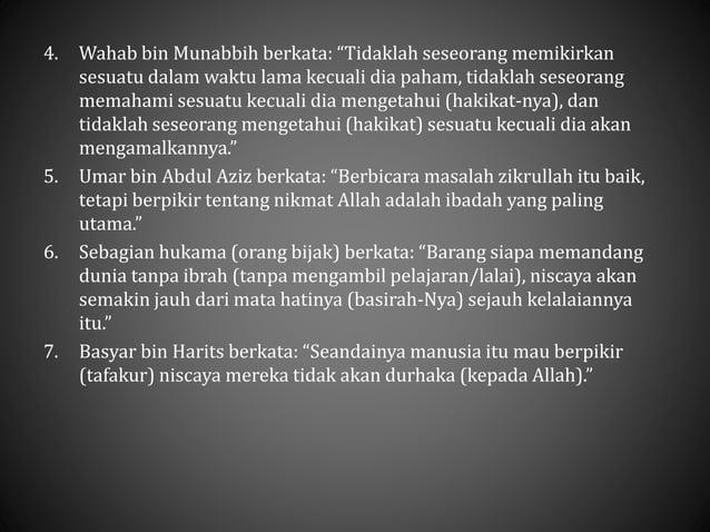 "4. Wahab bin Munabbih berkata: ""Tidaklah seseorang memikirkan sesuatu dalam waktu lama kecuali dia paham, tidaklah seseora..."