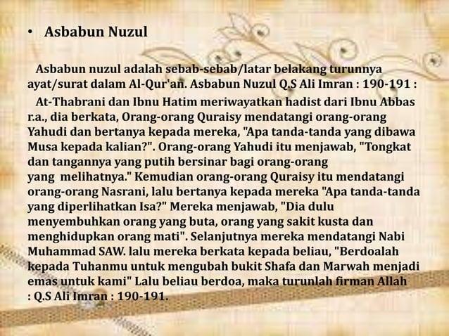 • Asbabun Nuzul Asbabun nuzul adalah sebab-sebab/latar belakang turunnya ayat/surat dalam Al-Qur'an. Asbabun Nuzul Q.S Ali...