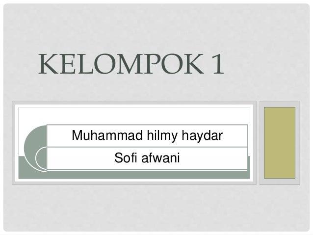 Muhammad hilmy haydar Sofi afwani KELOMPOK 1