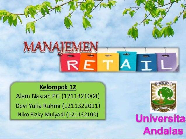 Kelompok 12 Alam Nasrah PG (1211321004) Devi Yulia Rahmi (1211322011) Niko Rizky Mulyadi (121132100)