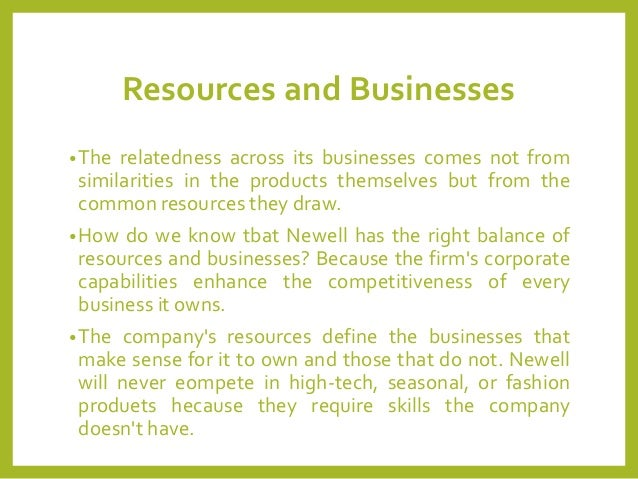 newell's corporate strategy The case focuses on newell's strategy and its elaboration throughout the organization, as well as the importance of selecting appropriate acquisitions to grow the company.
