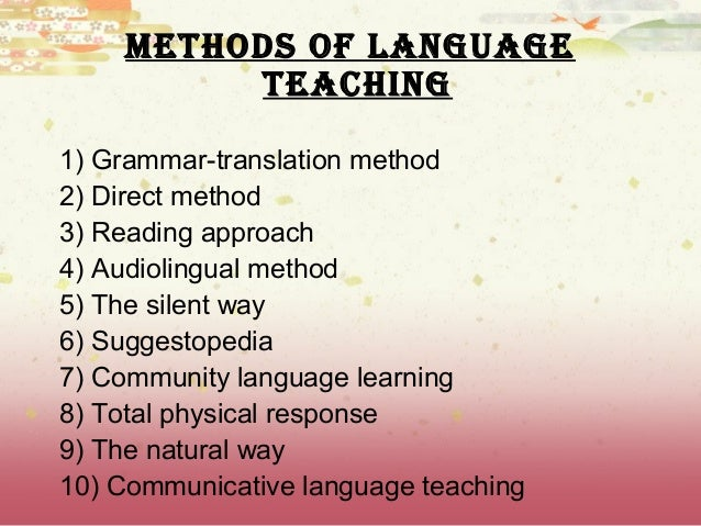 english language teaching methods Techniques that could be used to support the language development of young   number of years teaching language teacher training english as a first.