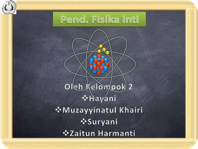 Partikel dalam Inti dan                Satuan Massa AtomMASSA ATOMIK                Inti mantap partikel               dal...