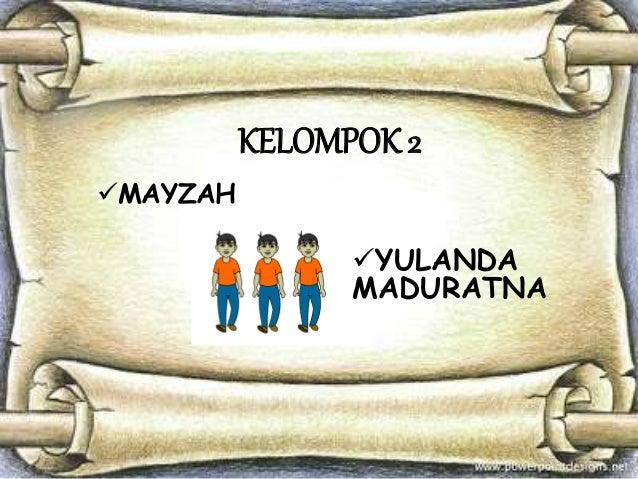 KELOMPOK 2 MAYZAH YULANDA MADURATNA