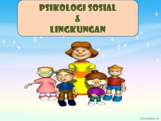 PSIKOLOGI SOSIAL&LINGKUNGAN