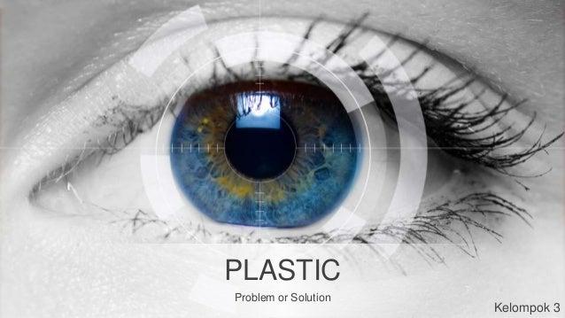 PLASTIC Problem or Solution Kelompok 3