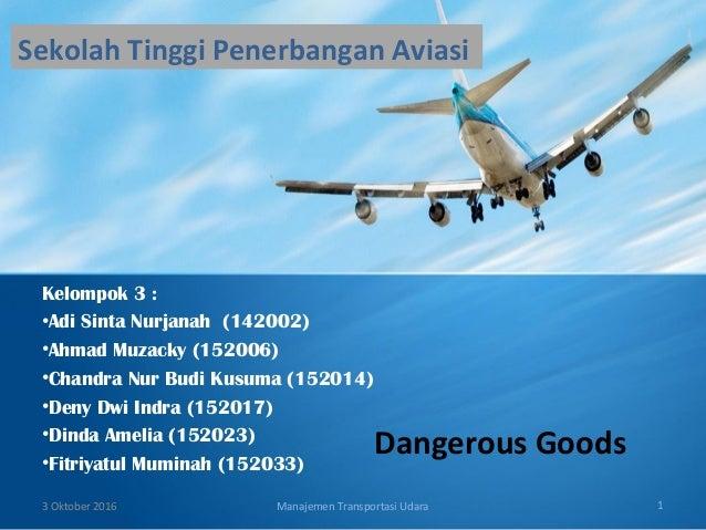Sekolah Tinggi Penerbangan Aviasi Kelompok 3 : •Adi Sinta Nurjanah (142002) •Ahmad Muzacky (152006) •Chandra Nur Budi Kusu...