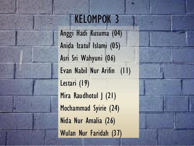 KELOMPOK 3 Anggi Hadi Kusuma (04) Anida Izatul Islami (05) Asri Sri Wahyuni (06) Evan Nabil Nur Arifin (11) Lestari (19) M...