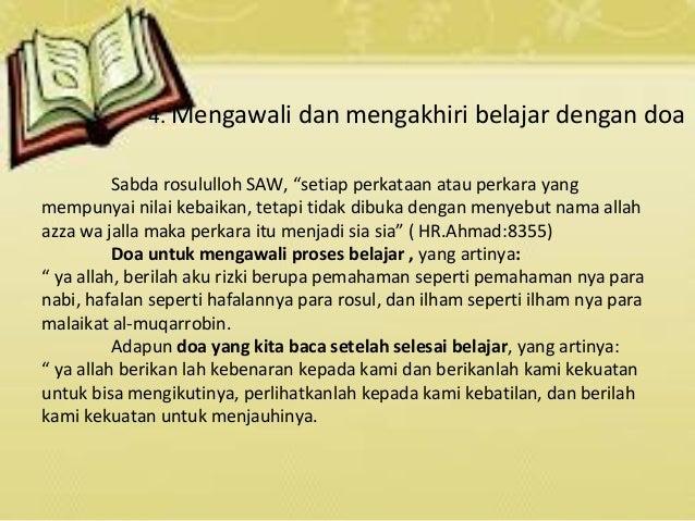 """4. Mengawali dan mengakhiri belajar dengan doa Sabda rosululloh SAW, """"setiap perkataan atau perkara yang mempunyai nilai k..."""