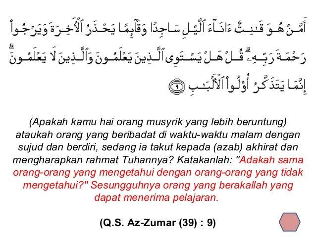 (Apakah kamu hai orang musyrik yang lebih beruntung) ataukah orang yang beribadat di waktu-waktu malam dengan sujud dan be...