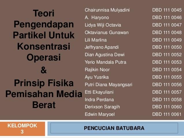 Teori Pengendapan Partikel Untuk Konsentrasi Operasi & Prinsip Fisika Pemisahan Media Berat Chairunnisa Mulyadini DBD 111 ...